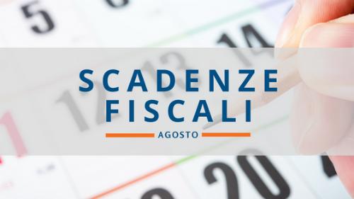 Scadenze fiscali di agosto: una breve pausa e si riparte
