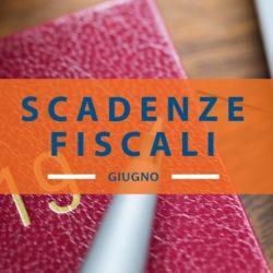 Le date dello scadenzario fiscale 2019 di giugno
