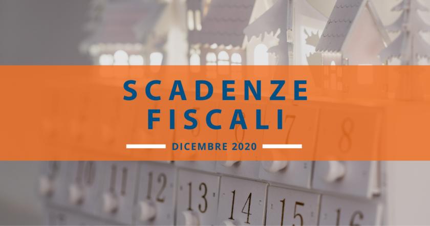 Scadenze fiscali dicembre 2020 (in attesa delle proroghe del decreto Ristori Quater)