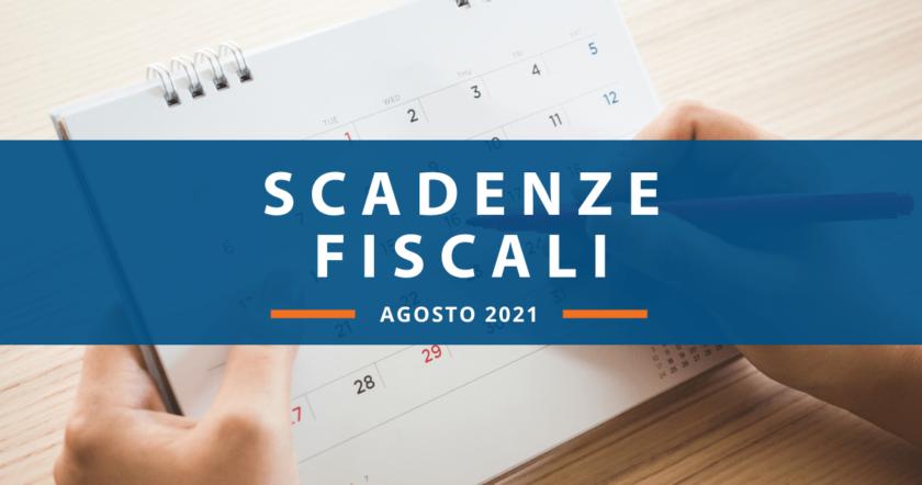 Quali sono le scadenze fiscali di agosto 2021?